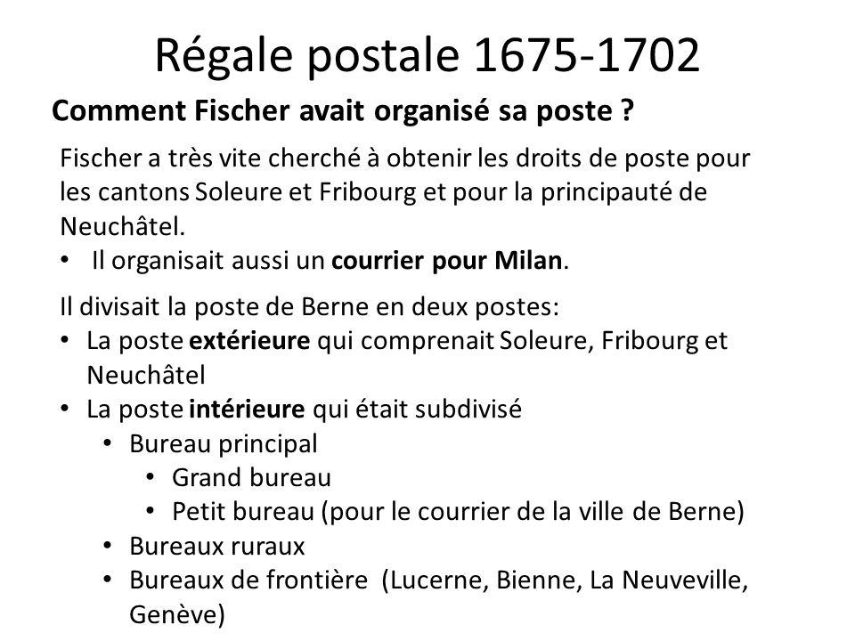 Régale postale 1675-1702 Comment Fischer avait organisé sa poste