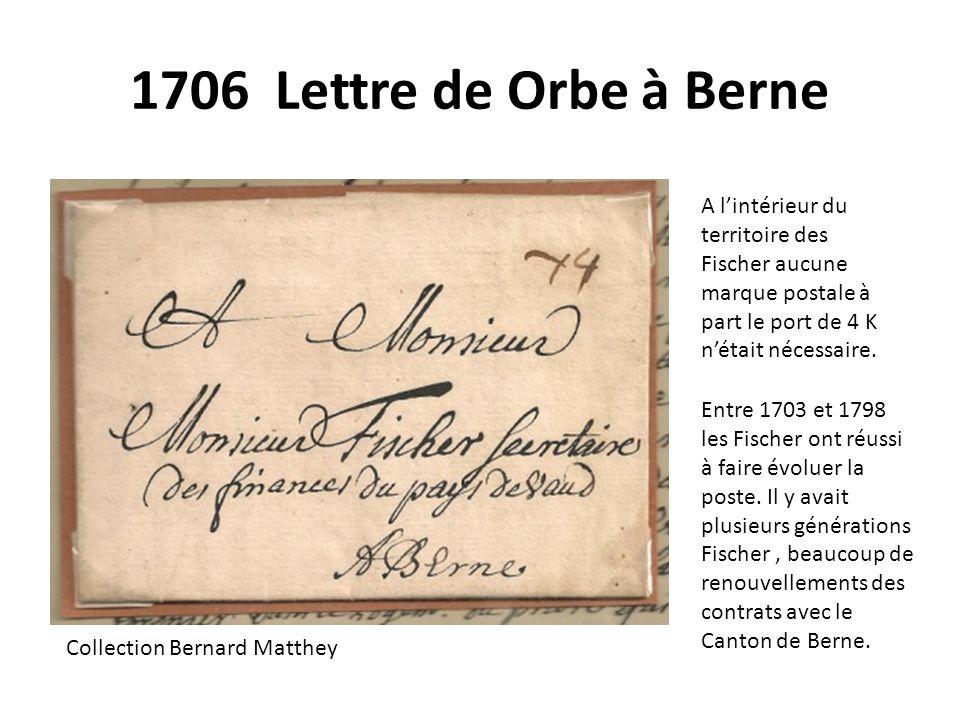 1706 Lettre de Orbe à Berne A l'intérieur du territoire des Fischer aucune marque postale à part le port de 4 K n'était nécessaire.