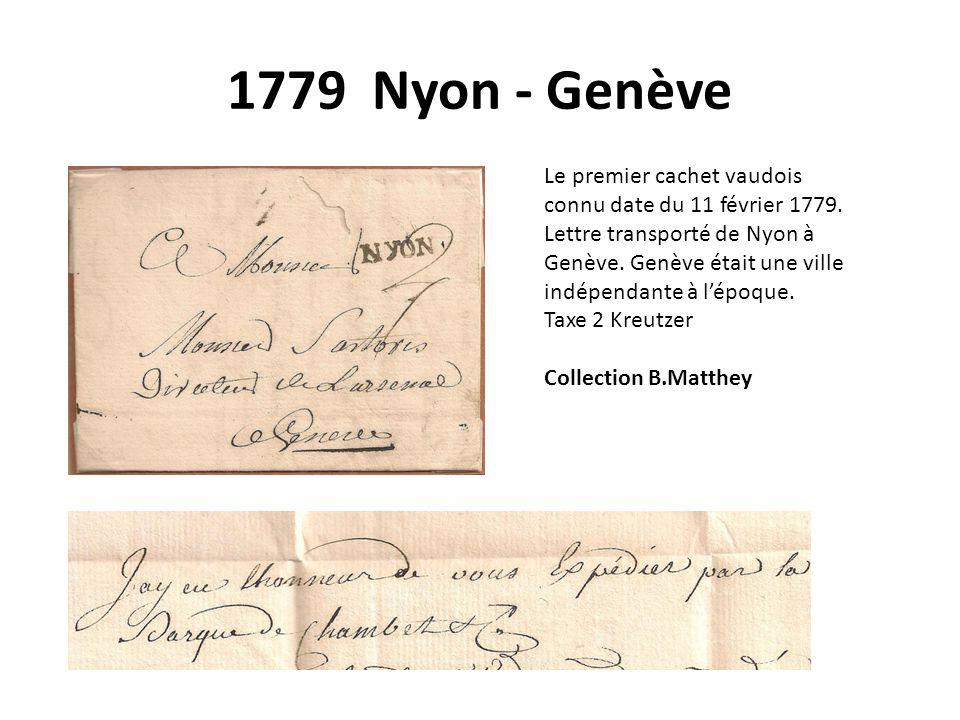 1779 Nyon - Genève Le premier cachet vaudois connu date du 11 février 1779.