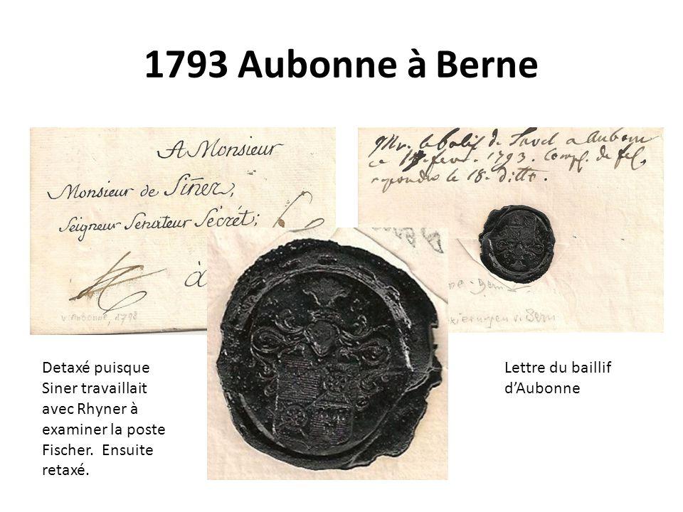 1793 Aubonne à Berne Detaxé puisque Siner travaillait avec Rhyner à examiner la poste Fischer. Ensuite retaxé.