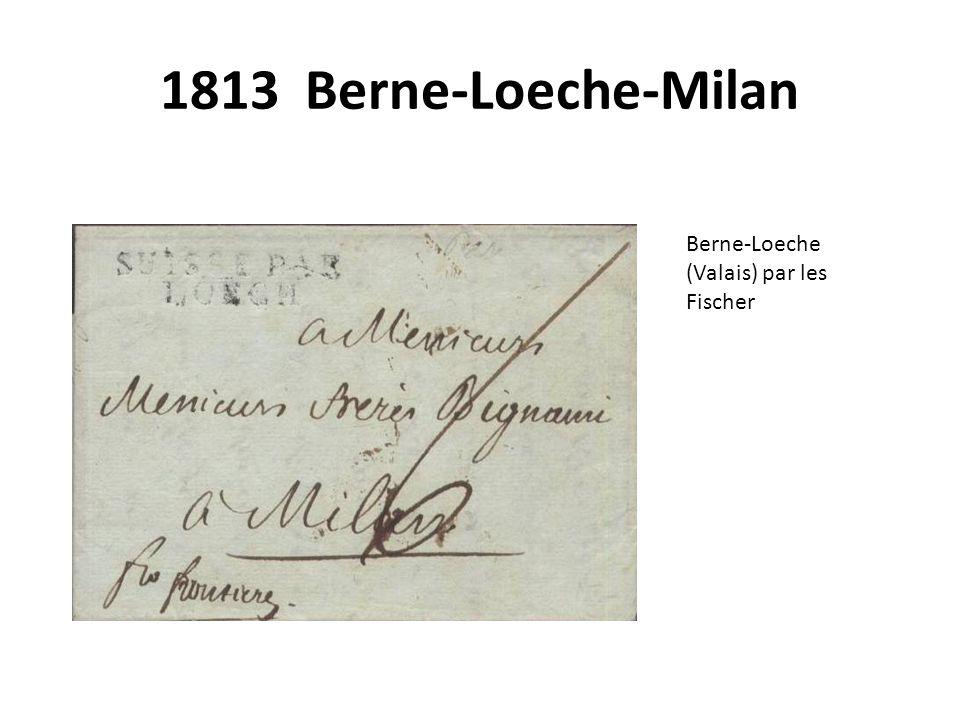 1813 Berne-Loeche-Milan Berne-Loeche (Valais) par les Fischer