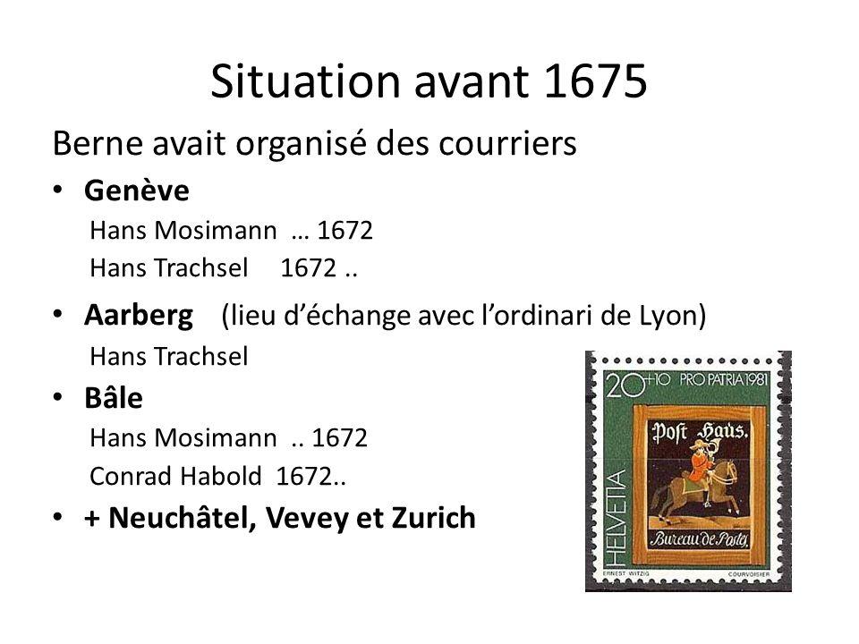 Situation avant 1675 Berne avait organisé des courriers Genève