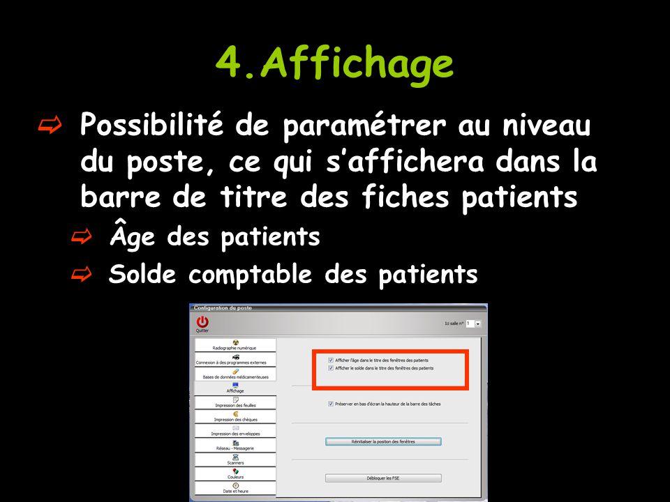 4.Affichage Possibilité de paramétrer au niveau du poste, ce qui s'affichera dans la barre de titre des fiches patients.