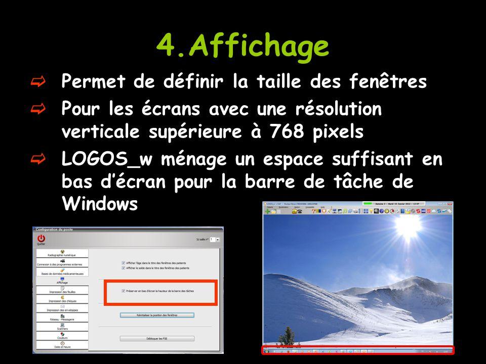 4.Affichage Permet de définir la taille des fenêtres