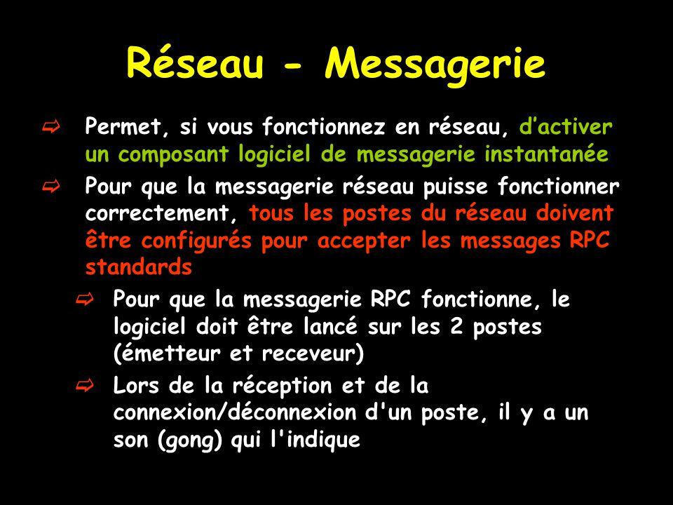 Réseau - Messagerie Permet, si vous fonctionnez en réseau, d'activer un composant logiciel de messagerie instantanée.
