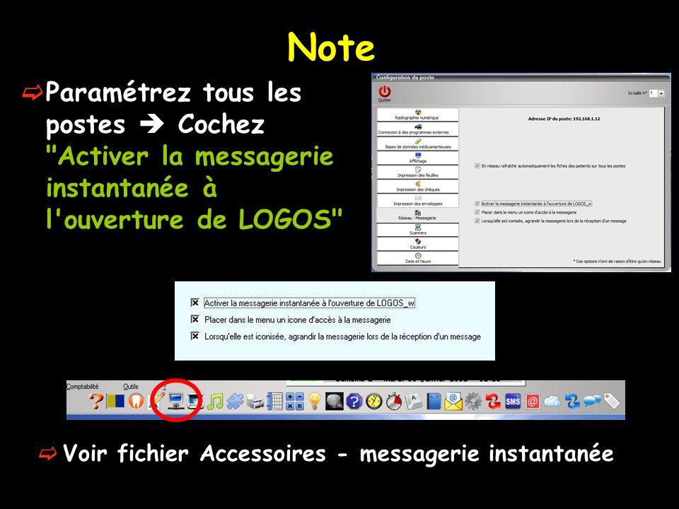 Note Paramétrez tous les postes  Cochez Activer la messagerie instantanée à l ouverture de LOGOS