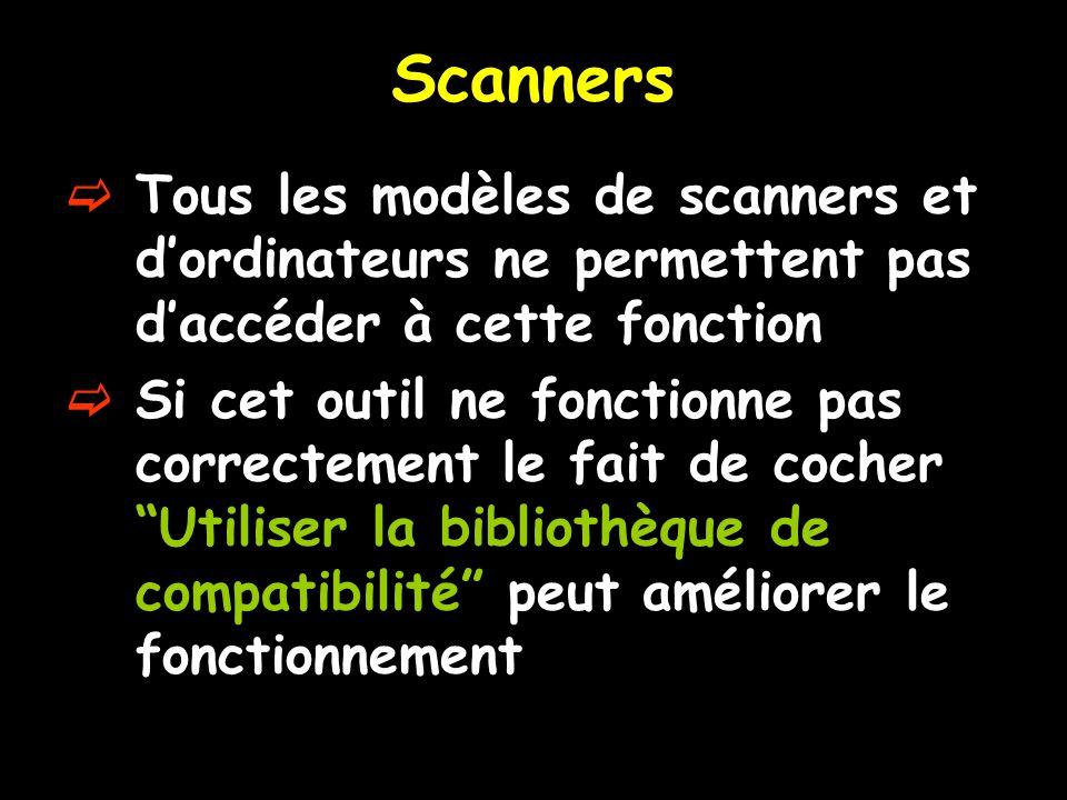 Scanners Tous les modèles de scanners et d'ordinateurs ne permettent pas d'accéder à cette fonction.