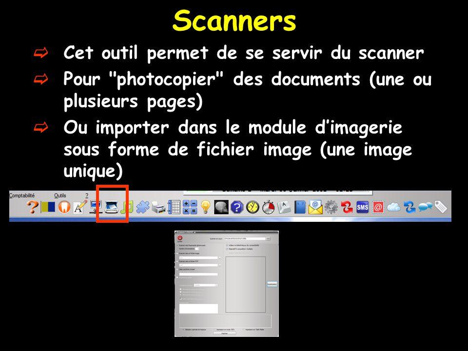 Scanners Cet outil permet de se servir du scanner