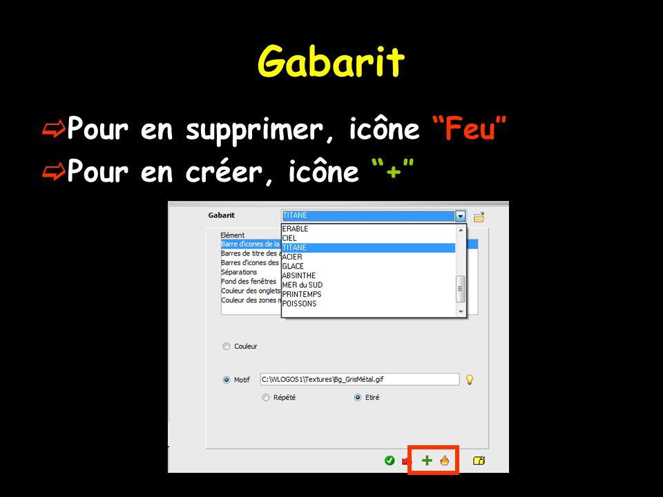 Gabarit Pour en supprimer, icône Feu″ Pour en créer, icône +″