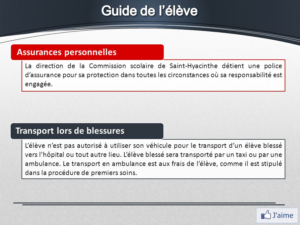 Guide de l'élève Assurances personnelles Transport lors de blessures