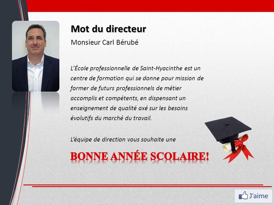 Mot du directeur Bonne année scolaire! Monsieur Carl Bérubé