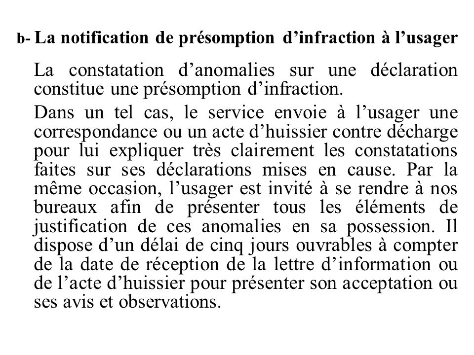 b- La notification de présomption d'infraction à l'usager
