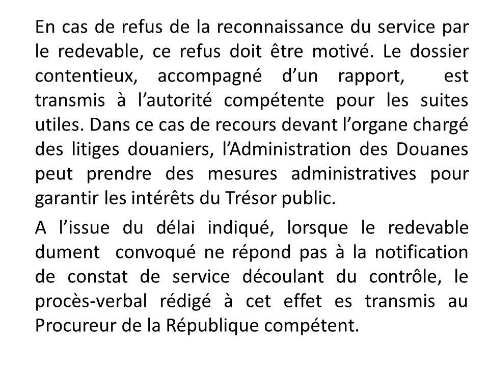 En cas de refus de la reconnaissance du service par le redevable, ce refus doit être motivé.