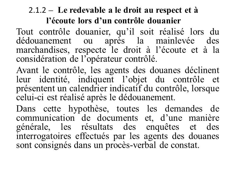 2.1.2 – Le redevable a le droit au respect et à l'écoute lors d'un contrôle douanier