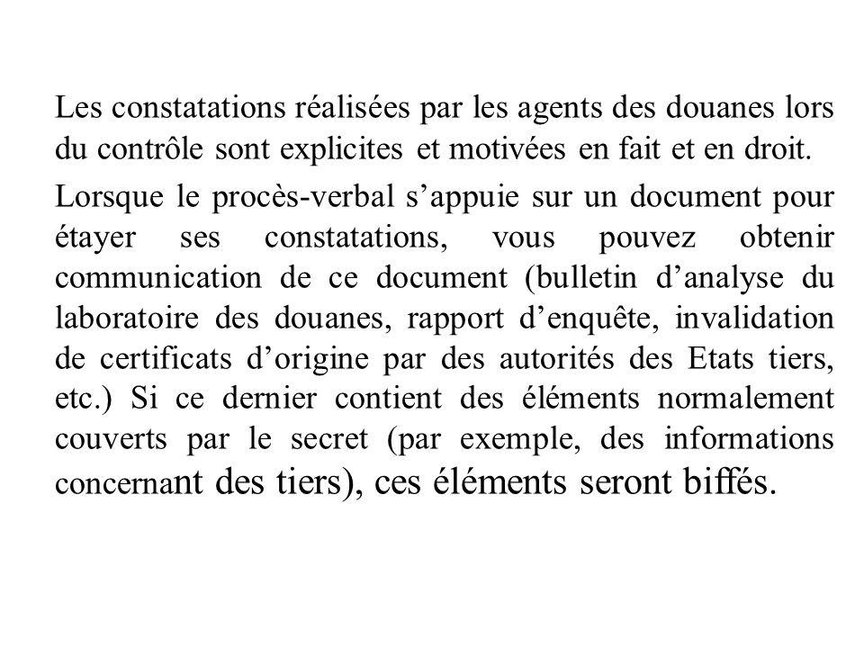 Les constatations réalisées par les agents des douanes lors du contrôle sont explicites et motivées en fait et en droit.