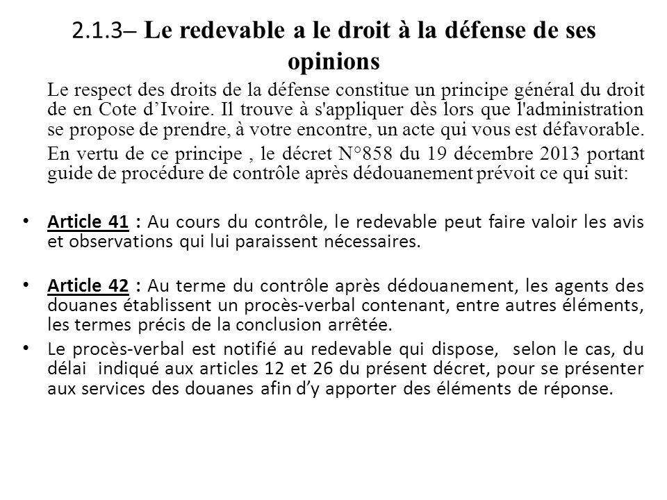 2.1.3– Le redevable a le droit à la défense de ses opinions