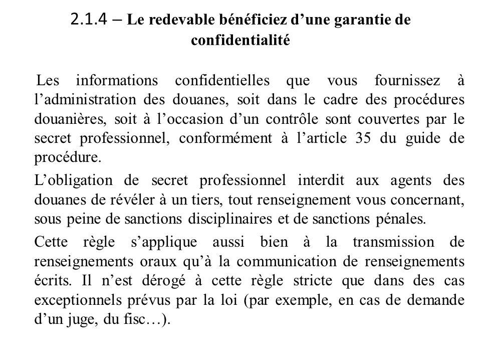 2.1.4 – Le redevable bénéficiez d'une garantie de confidentialité