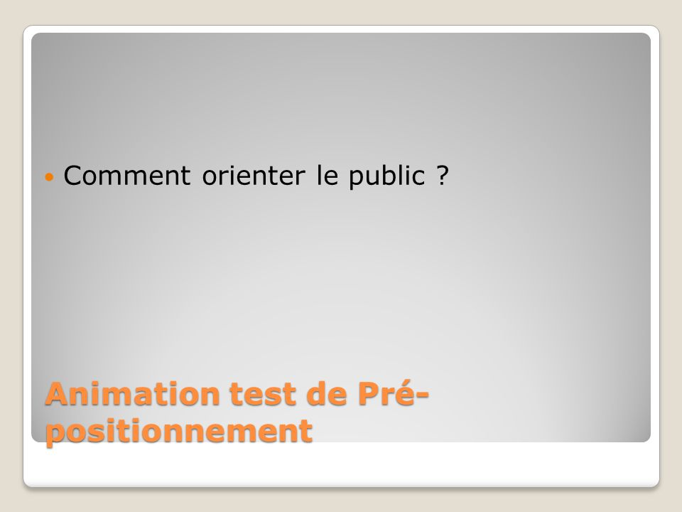 Animation test de Pré-positionnement