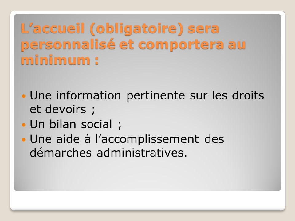L'accueil (obligatoire) sera personnalisé et comportera au minimum :