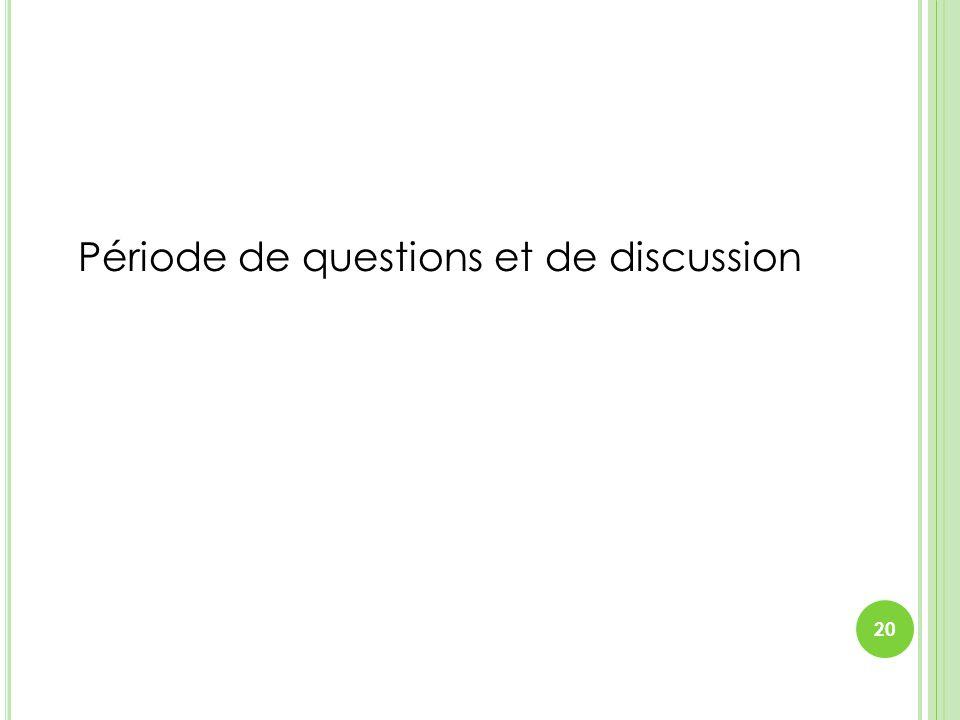 Période de questions et de discussion
