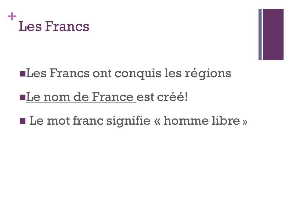 Les Francs Les Francs ont conquis les régions