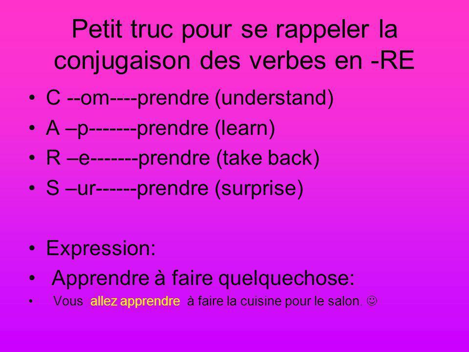 Petit truc pour se rappeler la conjugaison des verbes en -RE