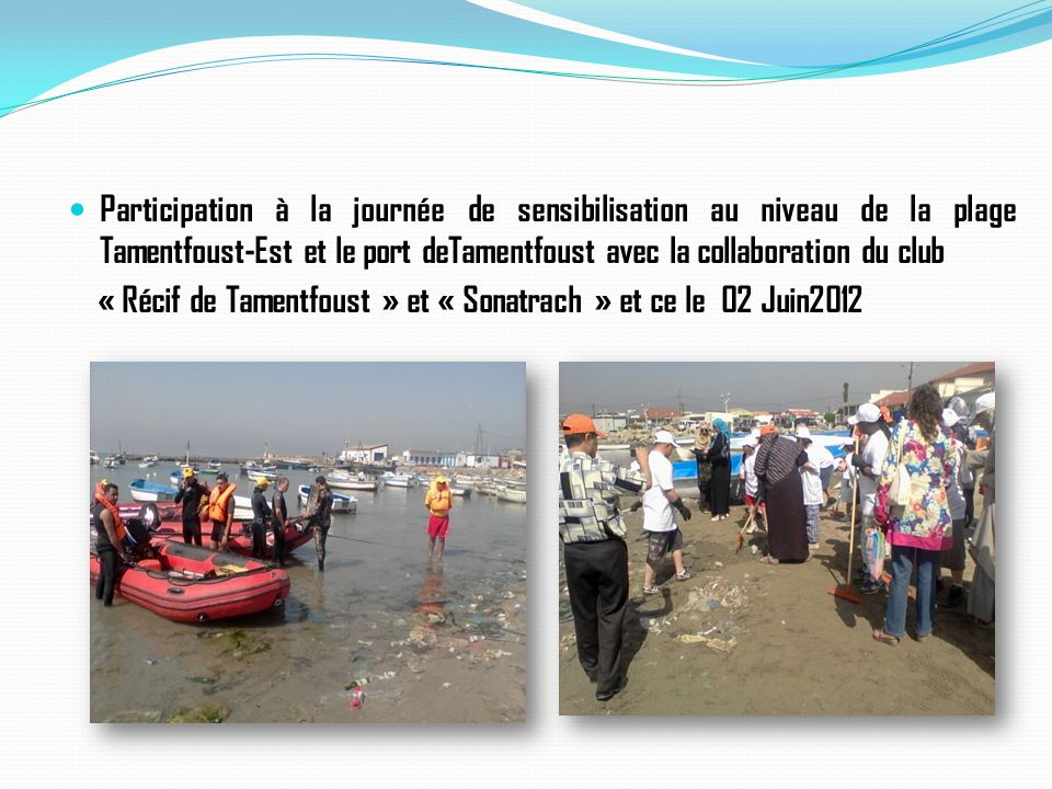 Participation à la journée de sensibilisation au niveau de la plage Tamentfoust-Est et le port deTamentfoust avec la collaboration du club