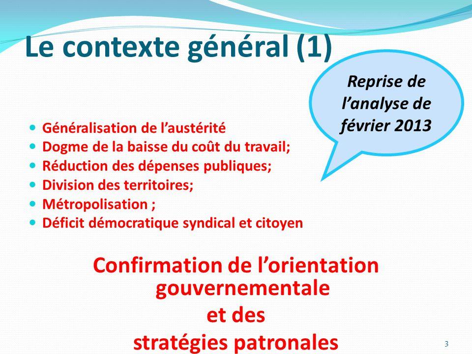Le contexte général (1) Confirmation de l'orientation gouvernementale