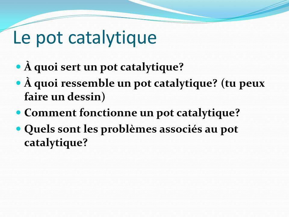 Le pot catalytique À quoi sert un pot catalytique