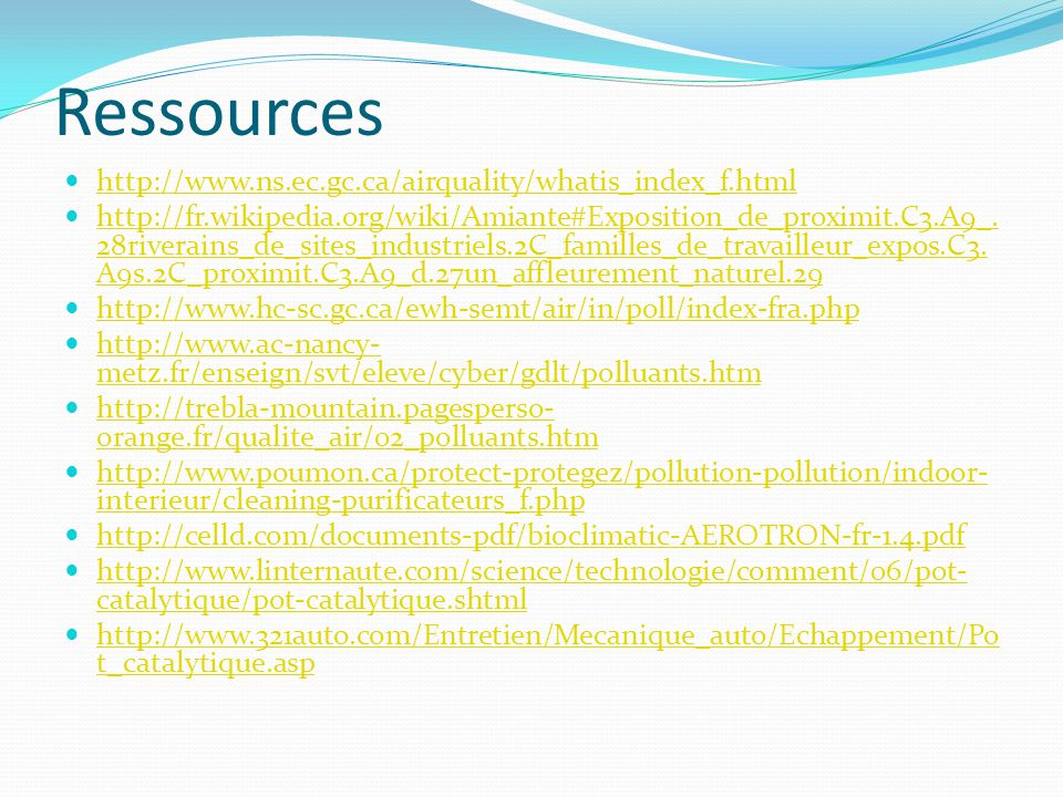 Ressources http://www.ns.ec.gc.ca/airquality/whatis_index_f.html