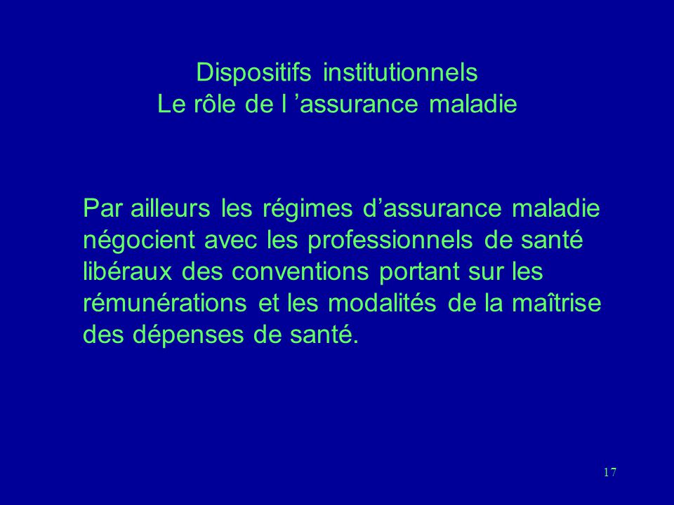 Dispositifs institutionnels Le rôle de l 'assurance maladie
