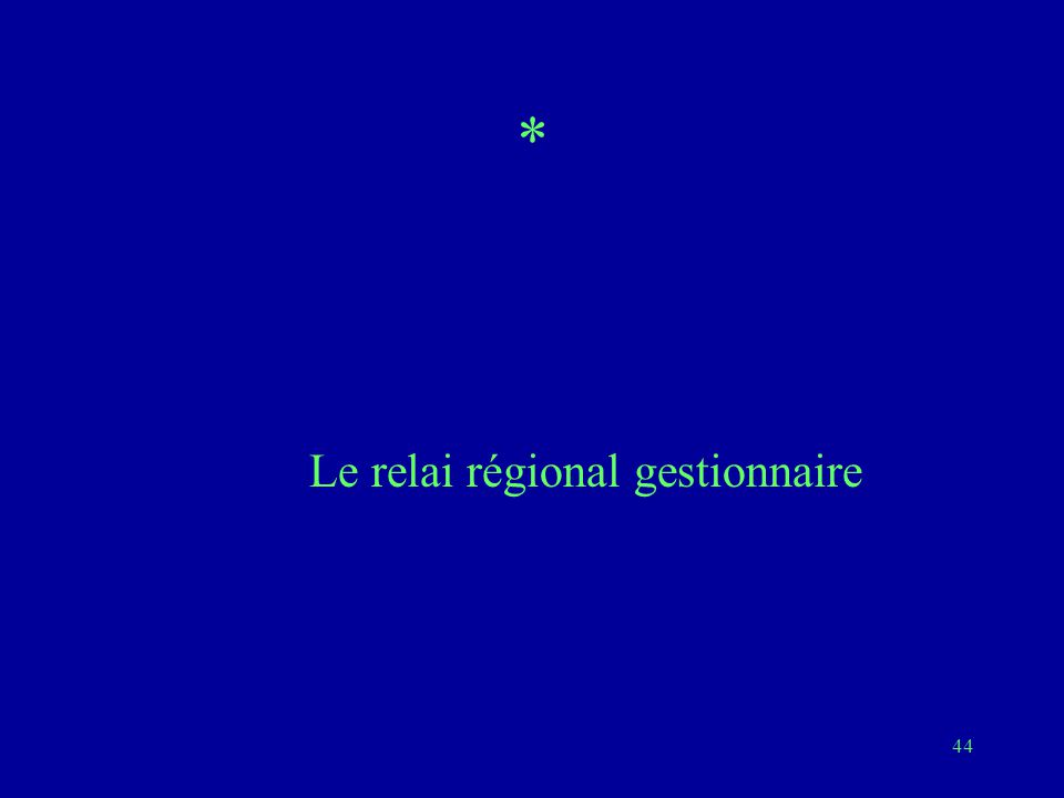 Le relai régional gestionnaire