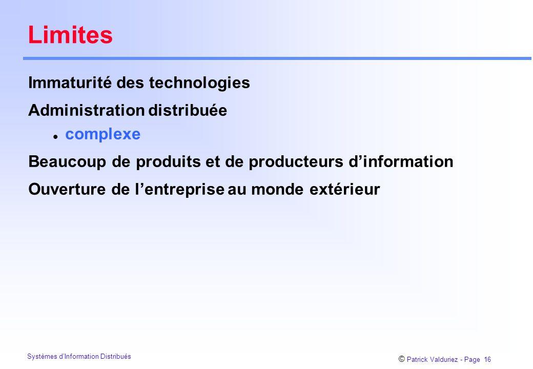 Limites Immaturité des technologies Administration distribuée complexe