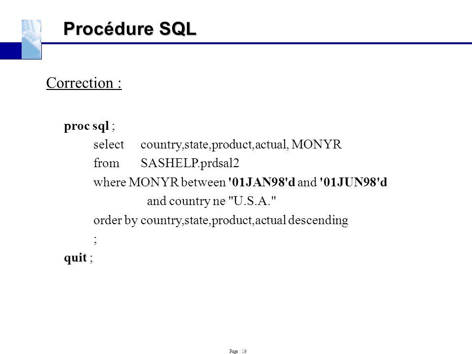 Procédure SQL Correction : proc sql ;