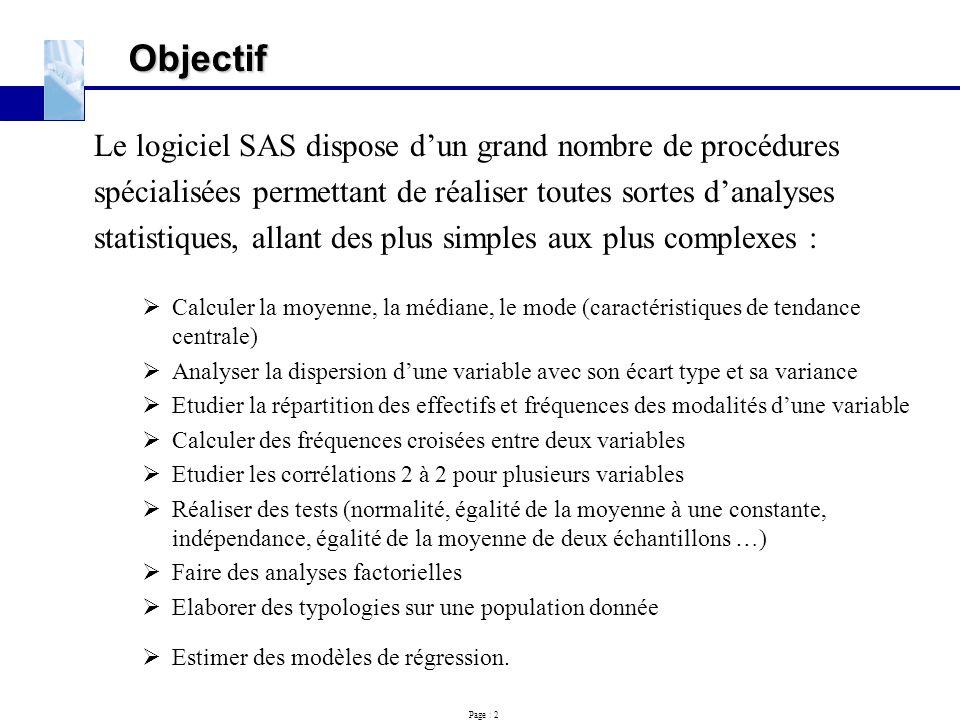Objectif Le logiciel SAS dispose d'un grand nombre de procédures