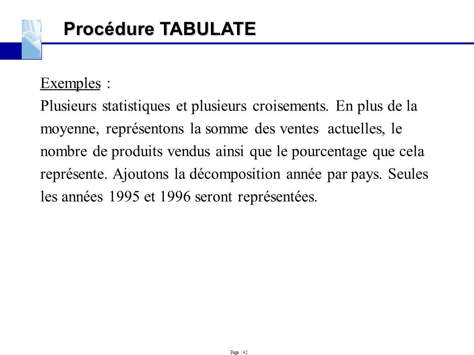 Procédure TABULATE Exemples :