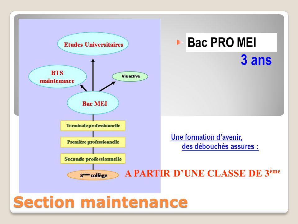 3 ans Section maintenance Bac PRO MEI A PARTIR D'UNE CLASSE DE 3ème