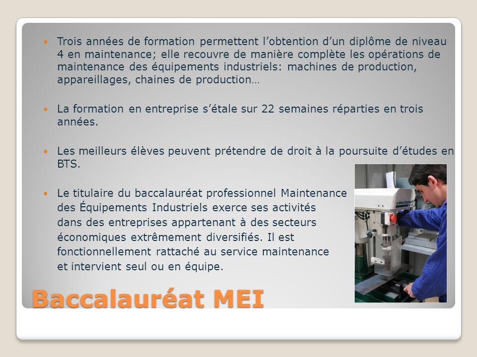 Trois années de formation permettent l'obtention d'un diplôme de niveau 4 en maintenance; elle recouvre de manière complète les opérations de maintenance des équipements industriels: machines de production, appareillages, chaines de production…