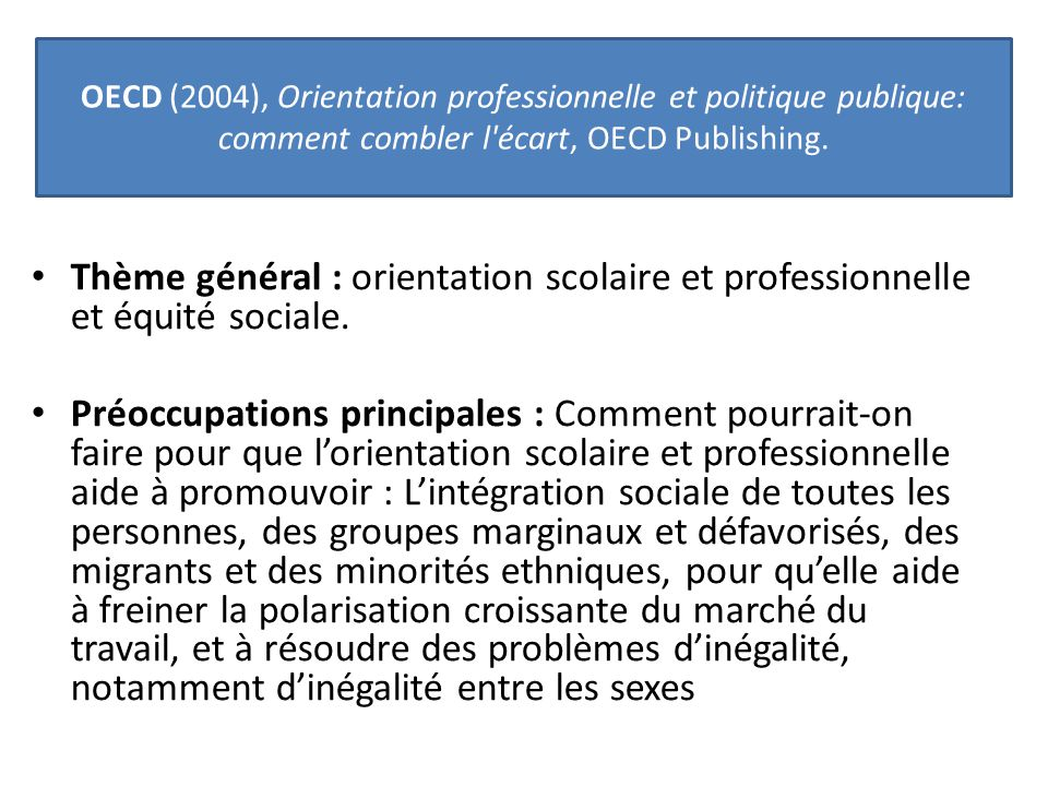 OECD (2004), Orientation professionnelle et politique publique: comment combler l écart, OECD Publishing.