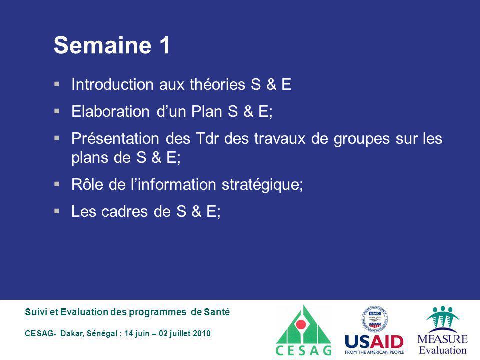 Semaine 1 Introduction aux théories S & E Elaboration d'un Plan S & E;