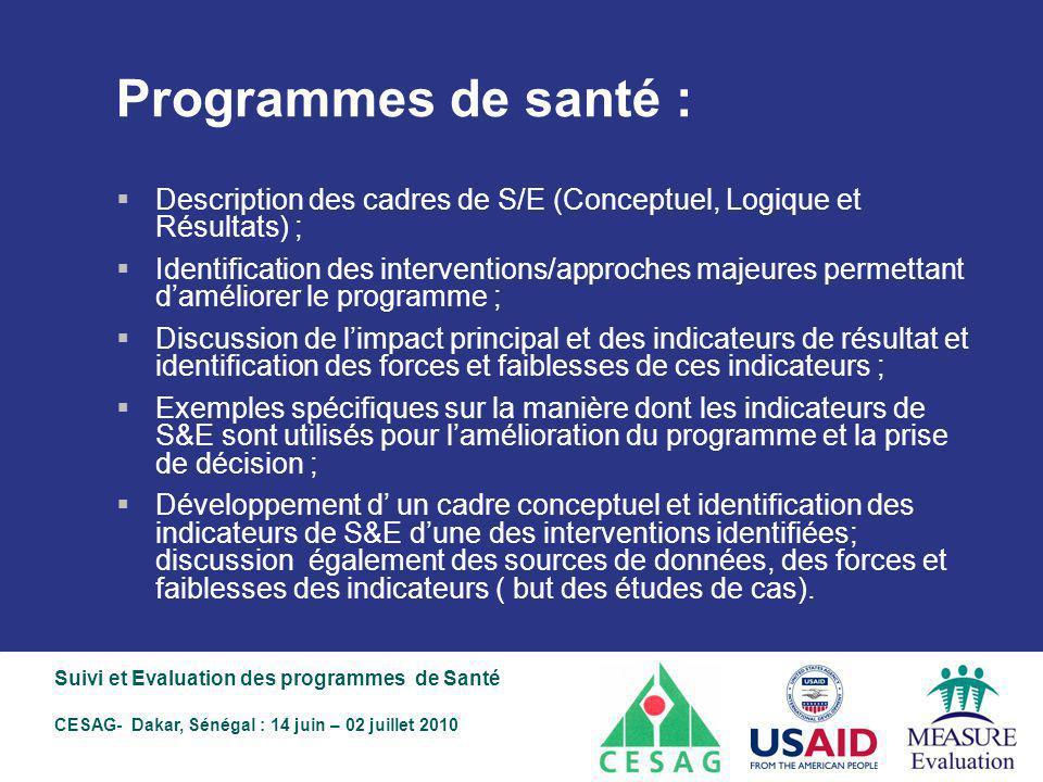 Programmes de santé : Description des cadres de S/E (Conceptuel, Logique et Résultats) ;