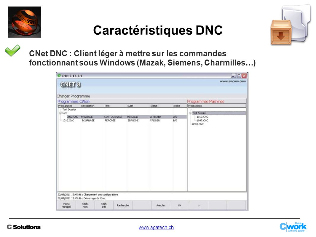 Caractéristiques DNC CNet DNC : Client léger à mettre sur les commandes fonctionnant sous Windows (Mazak, Siemens, Charmilles…)