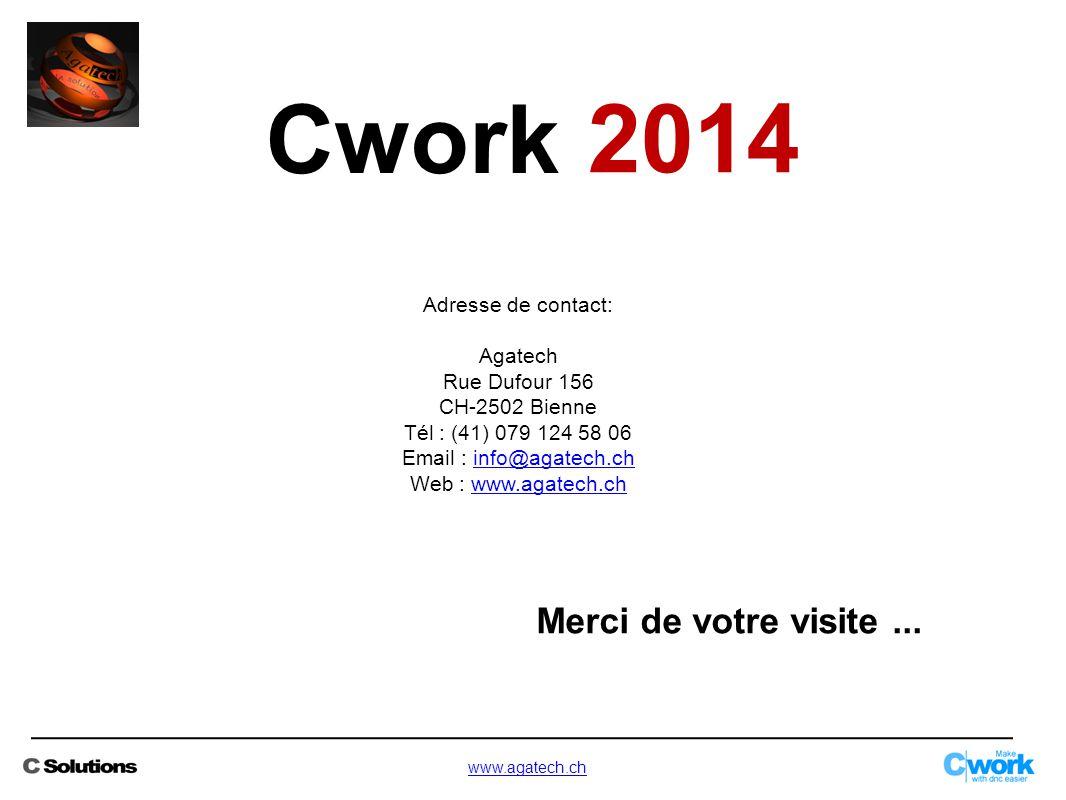 2014 Cwork Merci de votre visite ... Adresse de contact: Agatech