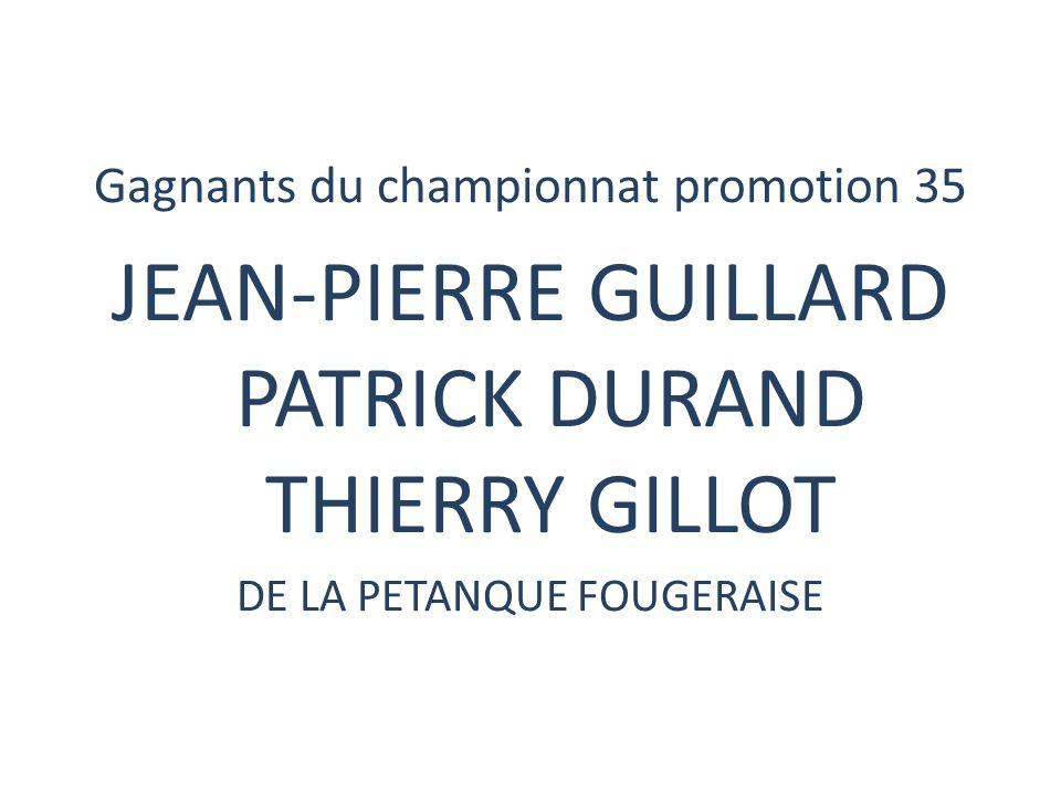 JEAN-PIERRE GUILLARD PATRICK DURAND THIERRY GILLOT