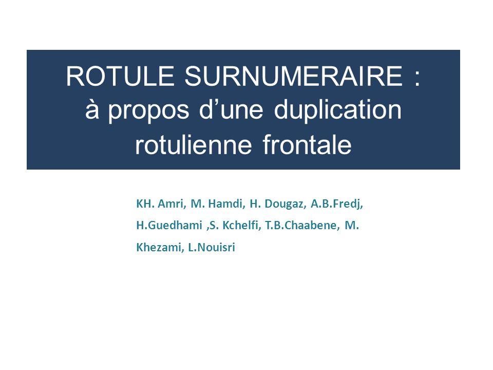 ROTULE SURNUMERAIRE : à propos d'une duplication rotulienne frontale