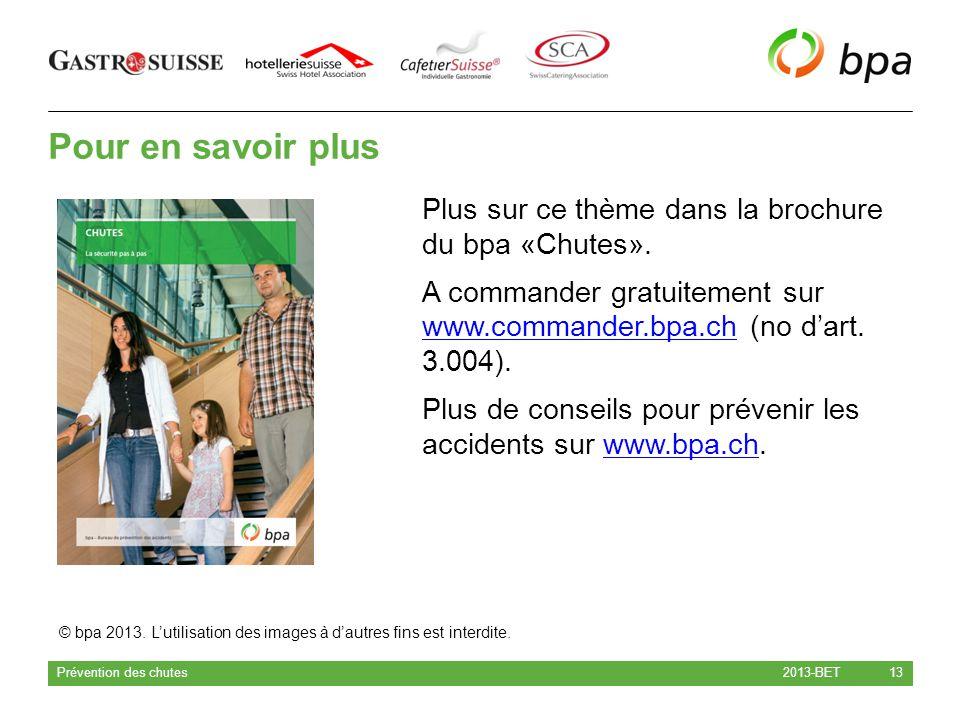 Pour en savoir plus Plus sur ce thème dans la brochure du bpa «Chutes». A commander gratuitement sur www.commander.bpa.ch (no d'art. 3.004).