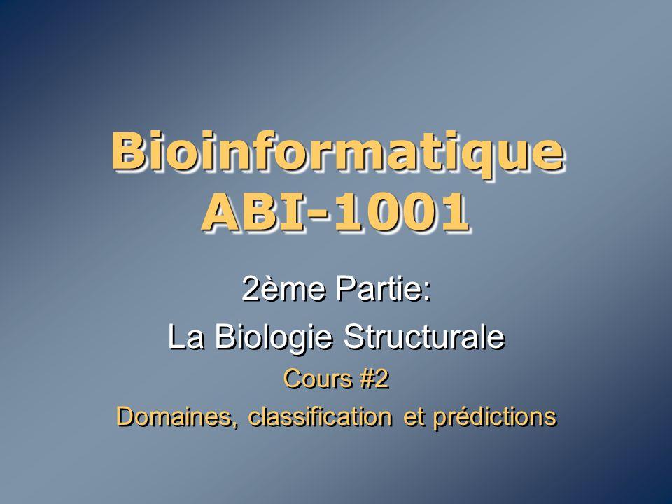 Bioinformatique ABI-1001 2ème Partie: La Biologie Structurale Cours #2