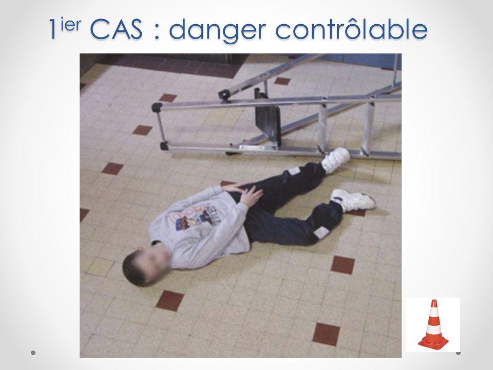 1ier CAS : danger contrôlable