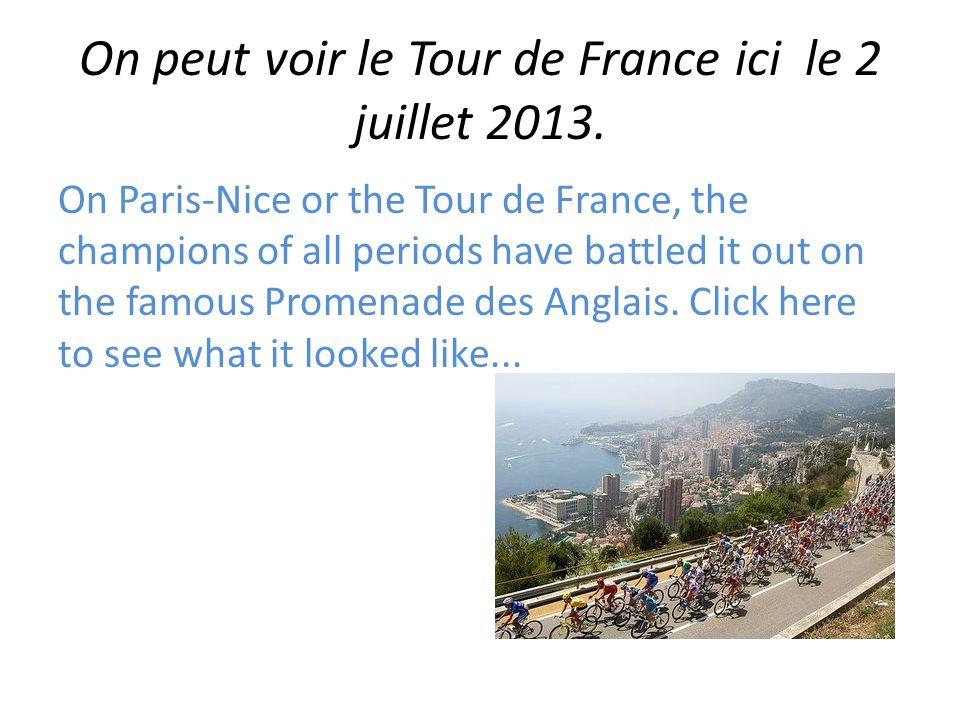 On peut voir le Tour de France ici le 2 juillet 2013.