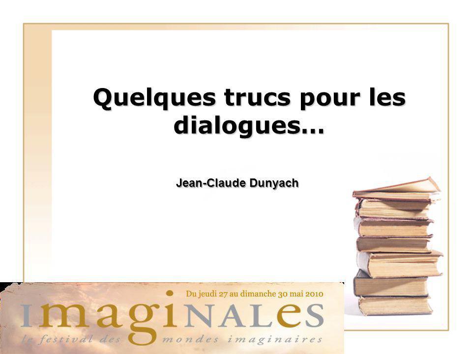 Quelques trucs pour les dialogues…